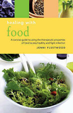 Good, Healing with Food: A Concise Guide to Using the Therapeutic Properties of