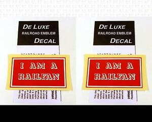 DeLuxe By Virnex Decals Red and White I Am A Railfan D-131 -Two Decals-