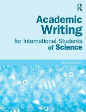 Academic Writing for International Students of Science by Bottomley, Jane New,,