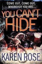 You Can't Hide by Karen Rose (Hardback) New Book