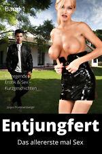 +++ Erotik & Sex e-book: ENTJUNGFERT - DAS ALLERERSTE MAL SEX  1 +++