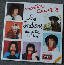 Martin Circus, les indiens du petit matin, SP - 45 tours