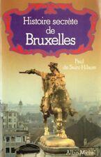 Histoire secrète de Bruxelles | Paul de Saint-Hilaire | 1981