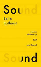 Sound: Stories of Hearing Lost and Found | Bella Bathurst