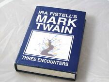 Ira Fistell's Mark Twain Three Encounters Hardcover Book 2012 Very Fine Signed