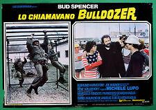 T46 FOTOBUSTA LO CHIAMAVANO BULLDOZER BUD SPENCER HARMSTORF BUGNER LUPO 2