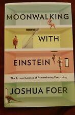 Moonwalking with Einstein: The Art and Science of Remembering Everything by Josh