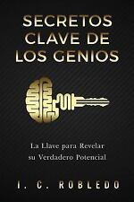 Secretos Clave de Los Genios : La Llave para Revelar Su Verdadero Potencial...