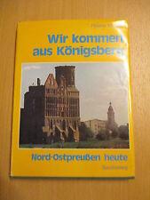 Wir kommen aus Königsberg , Helmut Peitsch, Nord- Ostpreussen heute