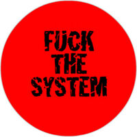 Fuck The System [25mm Button]