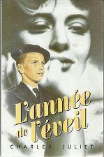 CHARLES JULIET L'ANNEE DE L'EVEIL