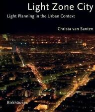Light Zone City: Light Planning in the Urban Context, All Amazon Upgrade, Arts &