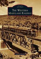 The Western Maryland Railway [Images of Rail] [MD] [Arcadia Publishing]