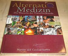 Laffon - Alternative Medizin - Die Wurzeln der Naturheilkunde