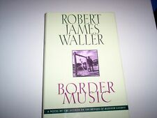 """Border Music"" a Novel by Robert James Waller-hardback"