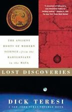 Lost Discoveries : The Ancient Roots of Modern Science--From the Babylonians...