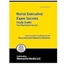 Nurse Executive Exam Secrets Study Guide : Nurse Executive Test Review for...