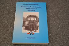 Histoire d'une famille Alsacienne entre la France et l'Allemagne/ Herrgott Signé