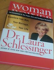 Woman Power : Transform Your Man, Your Marriage, Your Life by Laura Schlessinger