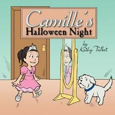 Camille's Halloween Night by Kathy Talbot (2011, Paperback)