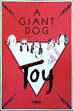 A GIANT DOG Toy 2017 Ltd Ed RARE New Poster +FREE Rock Indie Pop Dance Poster!