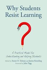 WHY STUDENTS RESIST LEARNING - TOLMAN, ANTON O. (EDT)/ KREMLING, JANINE (EDT)/ T