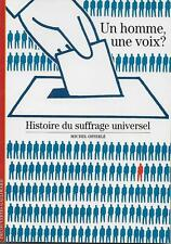 DECOUVERTES GALLIMARD N° 167 / HISTOIRE DU SUFFRAGE UNIVERSEL - DE MOCRATIE