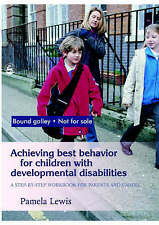 Achieving Best Behavior for Children with Developmental Disabilities: A Step-by-