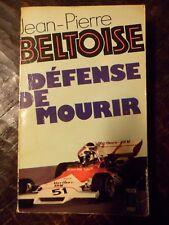 Défense de mourir - Jean-Pierre Beltoise - BRM Marlboro - 185 pages - TB