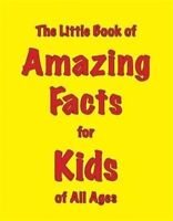 The Little Book of Amazing Facts for Kids of All Ages by Martin Ellis (Paperback
