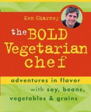 The Bold Vegetarian Chef: Adventures in Flavor with Soy, Beans, Vegetables, and