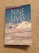 Nine Lives : Adventures of a Lucky Pilot by Malvern J. Gross (2009, Paperback)