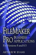 NEW FileMaker Pro Business Applications: For versions 8 and 8.5 by Arthur Evans