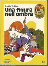 GIALLO DEI RAGAZZI # 52- FRANKLIN W DIXON - HARDY BOYS-UNA FIGURA NELL'OMBRA