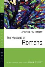 The Bible Speaks Today: The Message of Romans : God's Good News for the World...