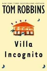 Villa Incognito - Hardcover By Tom Robbins - GOOD