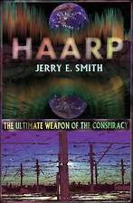 NEW HAARP: The Ultimate Weapon of the Conspiracy (Mind-Control Conspiracy)