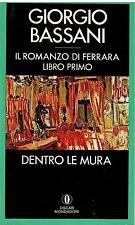 IL ROMANZO DI FERRARA dentro le mura - Libro Primo  G. Bassani - Mondadori 1990