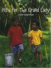 Fish for the Grand Lady by Bootman, Colin-ExLibrary