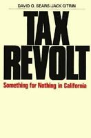 Tax Revolt: Something for Nothing in California
