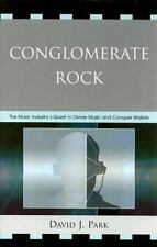 Conglomerate Rock: The Music Industry's Quest to Divide Music and-ExLibrary