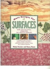 Very Good, More Recipes for Surfaces: New and Exciting Ideas for Decorative Pain