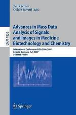 Advances in Mass Data Analysis of Signals and Images in Medicine,         Biotec