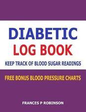 Diabetic Log Book : Keep Track of Blood Sugar Readings in This Diabetic Log...