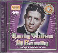 RUDY VALLEE AND AL BOWLLY - THE VERY THOUGHT OF YOU - CD -  NEW -