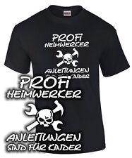 HEIMWERKER T-Shirt PROFI ANLEITUNGEN Handwerker Arbeit mit Profis arbeiten