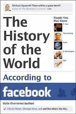 The History of the World According to Facebook by Wylie Overstreet...