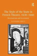 The Style of the State in French Theater, 1630-1660: Neoclassicism and Governmen