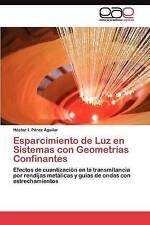 Esparcimiento de Luz en Sistemas con Geometrías Confinantes: Efectos de cuantiza