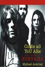 Come as You Are : The Story of Nirvana by Michael Azerrad 1993, Paperback Book